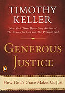 Generous Justice: How God\'s Grace Makes Us Just