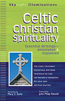 Celtic Christian Spirituality: Essential Writings Annotated & Explained