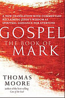 Gospela the Book of Mark: A New Translation with Commentarya Jesus Spirituality for Everyone