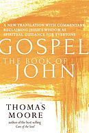 Gospel--The Book of John: A New Translation with Commentary--Jesus Spirituality for Everyone