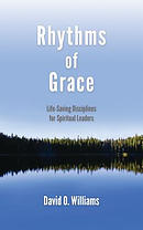 Rhythms of Grace: Life-Saving Disciplines for Spiritual Leaders