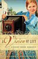 A Vision Of Lucy : Rocky Creek Romance Book 3