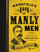 Mansfields Book Of Manly Men Hb
