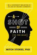 A Shot Of Faith To The Head