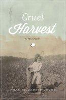 Cruel Harvest