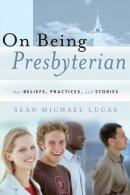 On Being Presbyterian