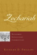 Zechariah : Reformed Expository Commentary