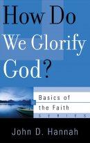 How Do We Glorify God