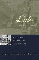 Luke : Reformed Expository Commentary