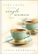 Fine China Is For Single Women Too (paperback)