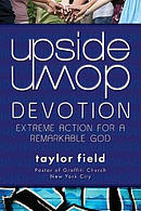 Upside Down Devotion: Extreme Action for a Remarkable God