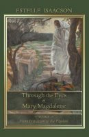 Through the Eyes of Mary Magdalene