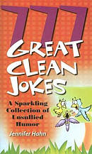 777 Great Clean Jokes: A Sparkling Collection of Unsullied Humor