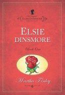 Elsie Dinsmore : The Original Elsie Dinsmore Collection