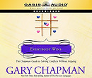 Everybody Wins: The Chapman Guide to Solving Conflicts Without Arguing