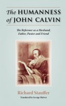 The Humanness of John Calvin