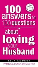 100 Answers to 100 Questions about Loving Your Husband
