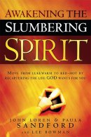 Awaken Your Slumbering Spirit