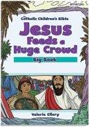 Jesus Feeds a Huge Crowd