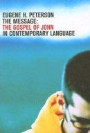 The Message: Gospel of John