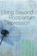 Living Beyond Postpartum Depression Pb