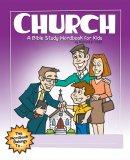 Church : A Bible Study Wordbook For Kids