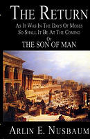 The Return, as It Was in the Days of Moses,: So Shall It Be at the Coming of the Son of Man