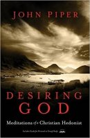 Desiring God : Meditations Of A Christian Hedonist