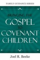 Bringing The Gospel To Convenant Chil Pb