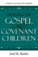 Bringing The Gospel To Convenant Chil Pb