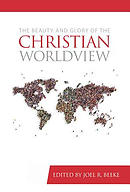 Beauty And Glory Of The Christian Worldview, The