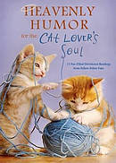 Heavenly Humor For The Cat Lovers Soul