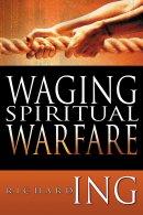 Waging Spiritual Warfare Pb