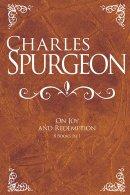 Charles Spurgeon On Joy & Redemption