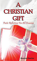 A Christian Gift: Poetic Reflections For All Occasions