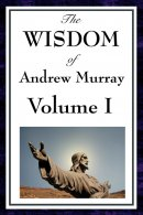 The Wisdom of Andrew Murray