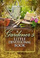 A Gardeners Little Devotional Book
