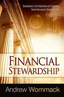 Financial Stewardship : Experience The Freedom Of Turning Your Finances Ove