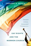 Gay Rights and the Mormon Church: Intended Actions, Unintended Consequences