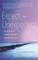 Expect the Unexpected: Bringing Peace, Healing, and Hope from the Other Side