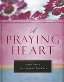 Praying Heart : A 365 Daily Devotional Journal