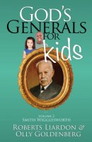God's Generals For Kids Volume 2: Smith Wigglesworth Paperback Book