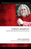 Christi-Anarchy: Discovering a Radical Sprituality of Compassion