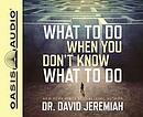 What to Do When You Don\'t Know What to Do