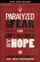 Paralyzed By Fear Or Empowered By Hop