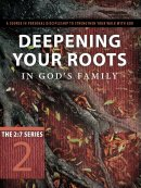 Deepening Your Roots In Gods Family #