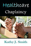 Healthcare Chaplaincy: Pastoral Caregivers in the Medical Workplace