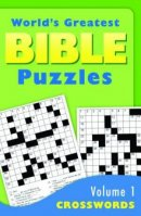 World's Greatest Bible Puzzles - Volume 1 (Crosswords)
