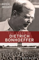 The Story Of Dietrich Bonhoeffer