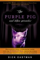 Purple Pig And Other Miracles The Pb